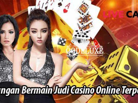 Keuntungan Bermain Judi Casino Online Terpercaya